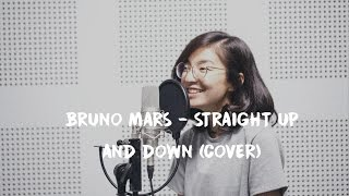 BRUNO MARS - STRAIGHT UP AND DOWN (COVER)