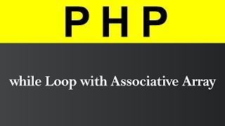 While Loop with Associative Array in PHP (Hindi)