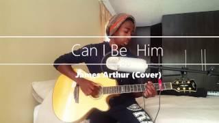 James Arthur - Can I Be Him