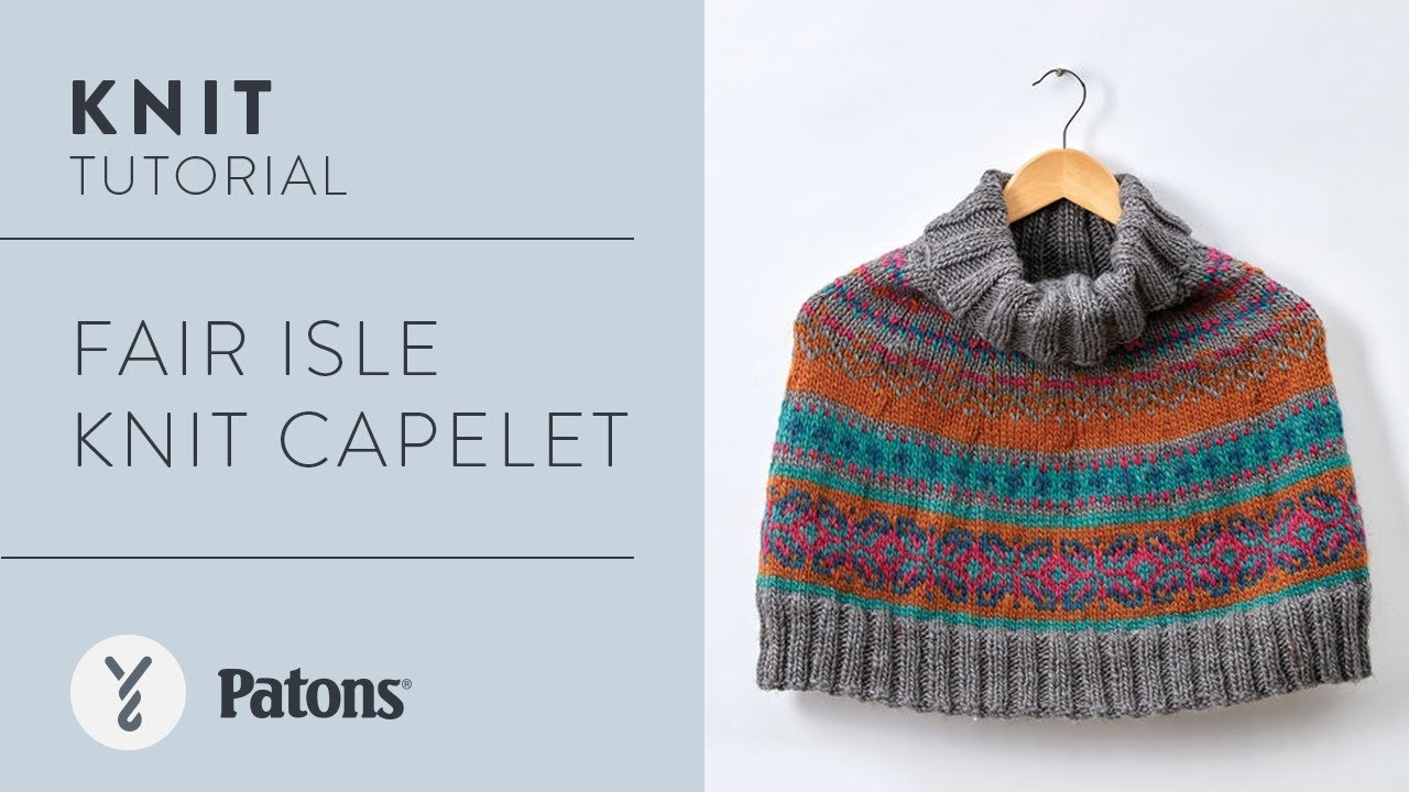 How to Knit a Capelet: Fair Isle Knit Capelet - YouTube