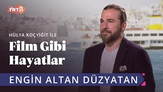 Engin Altan Düzyatan | Film Like Stories