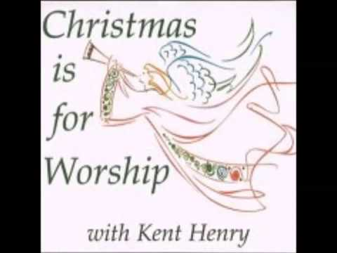 Kent Henry - Christmas Is For Worship (Full Album)