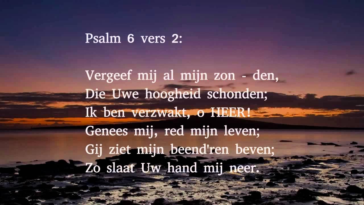 Psalm 6 vers 1, 2 en 9 - O HEER', Gij zijt weldadig - YouTube
