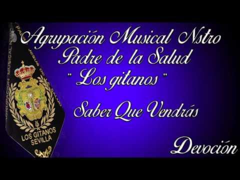 Saber que vendrás.- Agrupación Musical Los Gitanos - Devoción