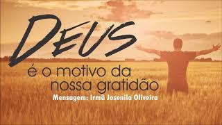 """""""Gratidão"""" - Irmã Josenila Oliveira - 18/08/2019, 18h30."""