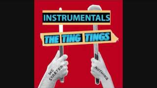 The Ting Tings - Shut Up And Let Me Go (Instrumental) [We Started Nothing]