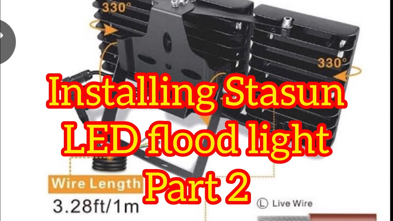 How to Install Stasun 150w LED FLOOD LIGHT FROM AMAZON part 2