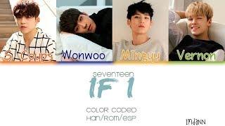 SEVENTEEN (세븐틴) - IF I |Sub. Español + Color Coded| (HAN/ROM/ESP)