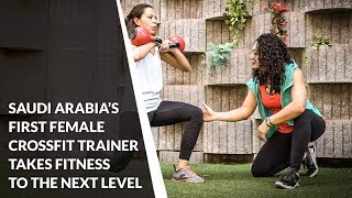 Saudi Arabia's First Female CrossFit Trainer Takes Fitness to the Next Level