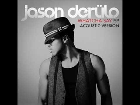 Whatcha say acoustic version jason derulo downloads