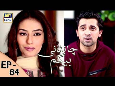 Chandni Begum - Episode 84 - 12th February 2018 - ARY Digital Drama