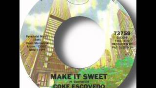 Coke Escovedo - Make It Sweet.wmv