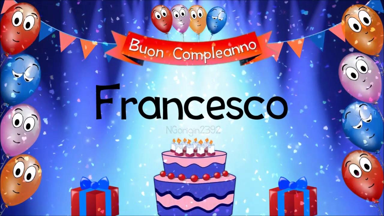 Tanti auguri di buon compleanno Francesco!   YouTube