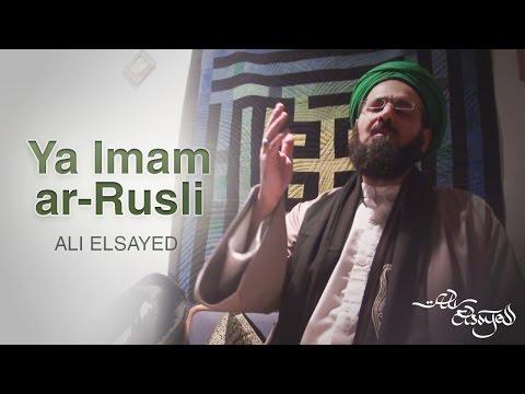 Ya Imamar Rusli / Ya Aba Zahra - Ali Elsayed