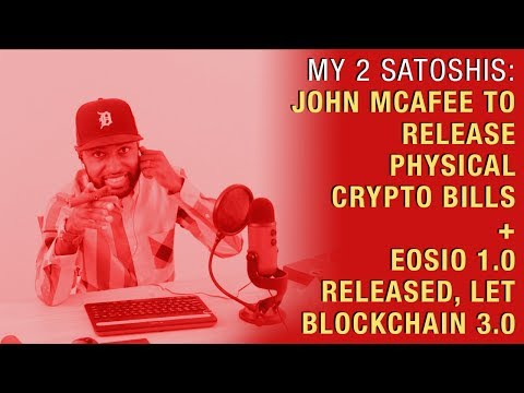 McAfee to Release Physical Crypto Bills + EOSIO 1.0 Released Yesterday , Let Blockchain 3.0 Began!