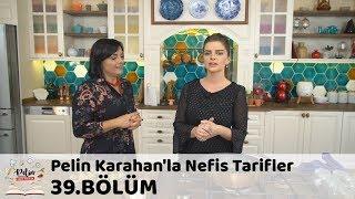 Pelin Karahan'la Nefis Tarifler 39.Bölüm (2 Kasım 2017)