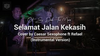Ost. Si Doel The Movie | Selamat Jalan kekasih - Wizzy (cover) by Caesar Saxophone feat Refael