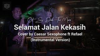 Ost Si Doel The Movie Selamat Jalan kekasih Wizzy cover by Caesar Saxophone feat Refael