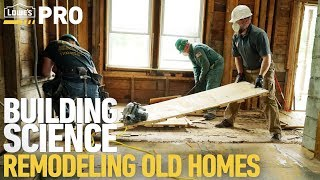 Building Science: Remodeling Old Homes