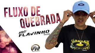 Baixar Fluxo De Quebrada - Mc Flavio