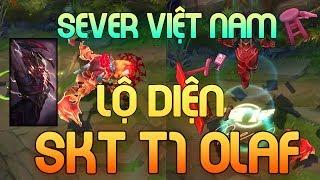 Skin SKT T1 Olaf Lộ Diện Ở Việt Nam   Test Thử Skin Mới Của Thần Rừng SKT T1   Mod Version