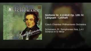 Sinfonie Nr. 4 d-Moll Op. 120: IV. Langsam - Lebhaft
