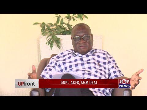 GNPC AKER/AGM Deal - Upfront on JoyNews (26-8-21)