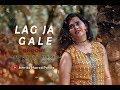 Lag Ja Gale | | Jonita Gandhi | Rahat Fateh Ali Khan | Female Cover By Amrita Bharati