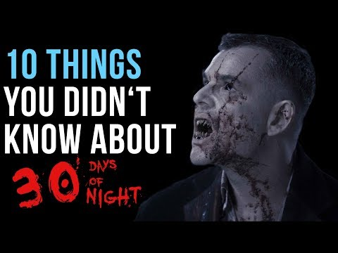 10 Things You Didn't Know About 30 Days Of Night