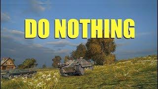 WOT - Do Nothing | #WorldofTanks