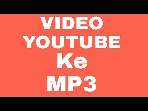 CARA MERUBAH VIDEO YOUTUBE JADI MP3 DENGAN ANDROID