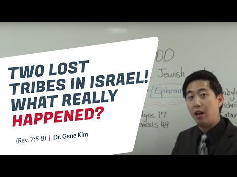 TWO LOST Tribes In Israel! What Really Happened? (Rev. 7:5-8) | Dr. Gene Kim
