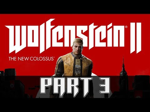 "Wolfenstein II: The New Colossus - Let's Play - Part 3 - ""Manhattan"""