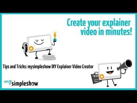 Tips and Tricks: mysimpleshow DIY Explainer Video Creator - mysimpleshow