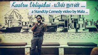 Kaatru Veliyidai-யில் நான் - StandUp Comedy Video by Mala
