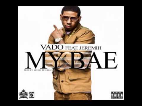 VADO - My Bae (Ft. Jeremih)