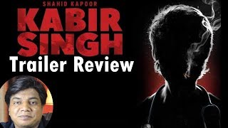 Kabir Singh Trailer Review by Saahil Chandel | Shahid Kapoor | Kiara Advani