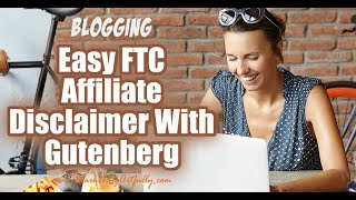 Easy FTC Affiliate Disclaimer With Gutenberg Wordpress