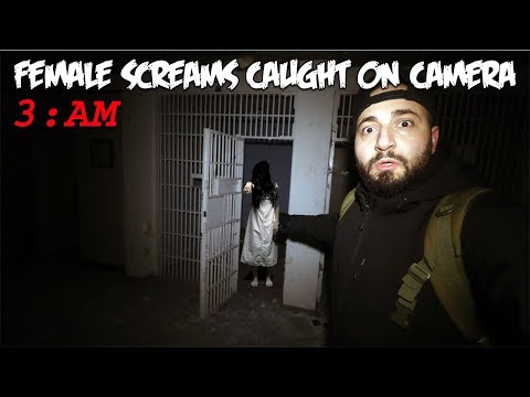 FEMALE SCREAMS AT 3 AM IN HAUNTED ABANDONED PRISON (CAUGHT ON CAMERA)