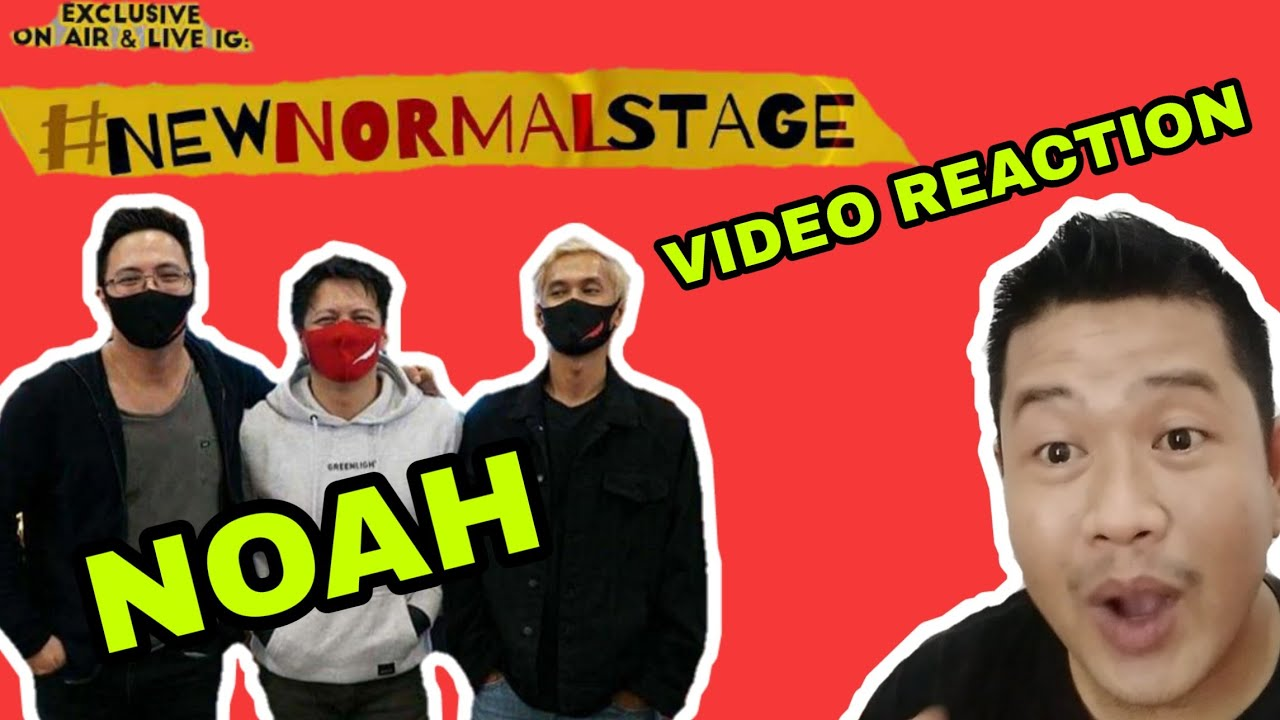 NOAH - NEW NORMAL STAGE ( video reaction )
