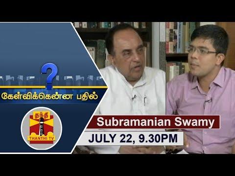 (22/07/2017) Kelvikkenna Bathil | Exclusive Interview with Senior BJP Leader Subramanian Swamy