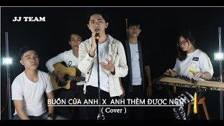 BUỒN CỦA ANH - ĐẠT G X ANH THÈM ĐƯỢC NGỦ - KHÓI | Cover by JJ Team ( acoustic )