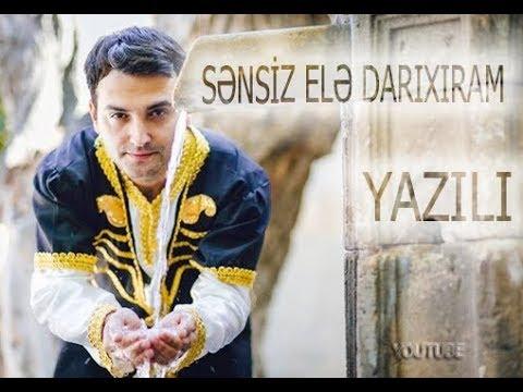 Asif Məhərrəmov SƏNSİZ ELƏ DARIXIRAM (YAZILI)