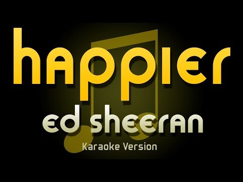 Ed Sheeran - HAPPIER (Karaoke)