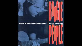 Watch George Thorogood  The Destroyers Oklahoma Sweetheart video