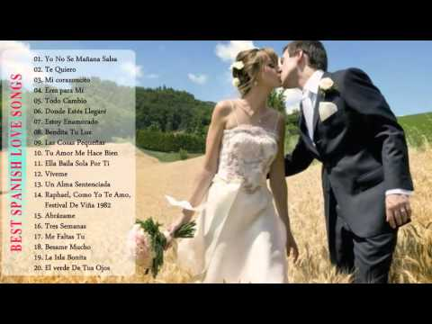Best Spanish Love Songs   Top 20 Greatest Love Songs