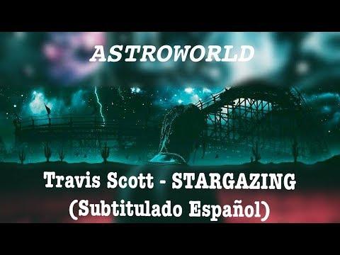 Travis Scott - STARGAZING (Subtitulado Español)