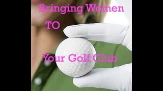 How To Bring Women To Your Golf Course - Golf Club Management Magazine
