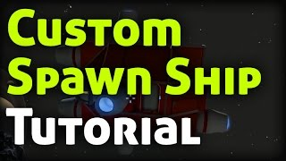 Tutorial: Custom Spawn or Cargo Ship in Space Engineers