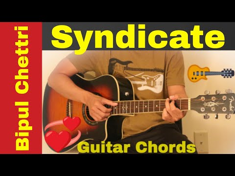 Syndicate - Bipul Chettri  Guitar Chords